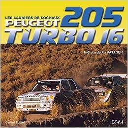 Peugeot 205 Turbo 16, un Sacre Petit Monstre: 9782726888988: Amazon.com: Books
