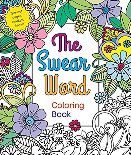 Top 25 Best Swear Words Coloring Books For Grown Ups 2017