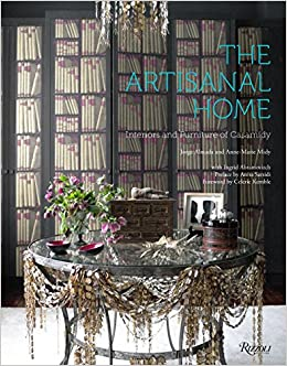 The Artisanal Home: Interiors And Furniture Of Casamidy: Anne Marie Midy,  Jorge Almada, Anita Sarsidi, Celerie Kemble, Ingrid Abramovitch:  9780847843664: ...