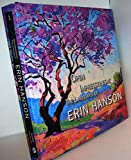 Open-Impressionism: The Landscapes of Erin Hanson, Hardcover Coffee Table Book 12x12