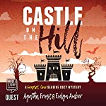 Castle on the Hill: Scarlet Cove Seaside Cosy Mystery, Book 2 | Agatha Frost,Evelyn Amber
