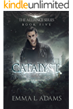 Catalyst: The Alliance Series Book Five