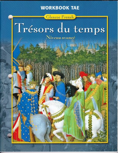 Tresors du Temps: Workbook-Teachers Edition (French Edition)