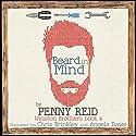 Beard in Mind: Winston Brothers, Volume 4 Audiobook by Penny Reid Narrated by Angela Dawe, Chris Brinkley