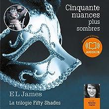Cinquante nuances plus sombres (Trilogie Fifty Shades 2) | Livre audio Auteur(s) : E. L. James Narrateur(s) : Séverine Cayron