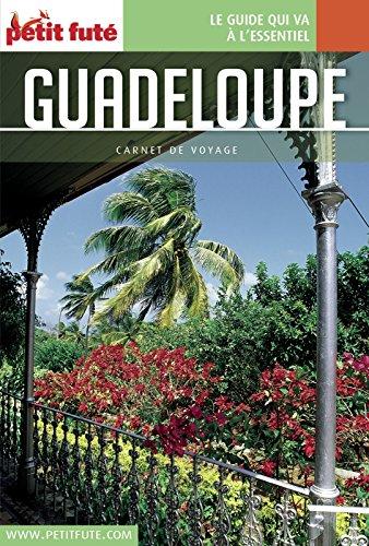 BEST GUADELOUPE 2017 Carnet Petit Futé (Carnet de voyage) (French Edition) E.P.U.B