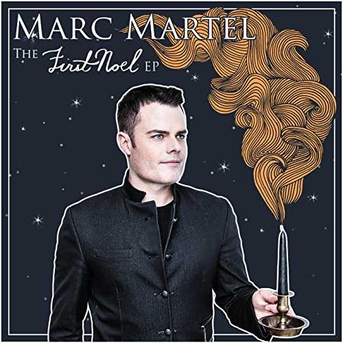 Marc Martel - The First Noel (EP) 2017