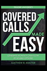 Covered Calls Made Easy: Generate Monthly Cash Flow by Selling Options Paperback