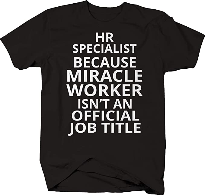 55adfb8d61 HR Specialist Because Miracle Worker Isn't an Official Job Tshirt Small  Black
