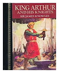 King Arthur and His Knights / Compiled and Arranged by Sir James Knowles ; with Illustrations by Louis Rhead and Other Artists
