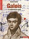 Galois : Le mathématicien maudit par Verdier