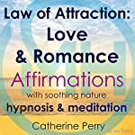 Law of Attraction: Love & Romance Affirmations with Soothing Nature Hypnosis & Meditation | Joel Thielke