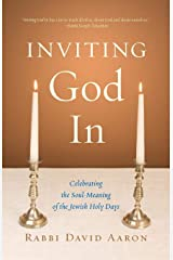 Inviting God In: Celebrating the Soul-Meaning of the Jewish Holy Days Paperback
