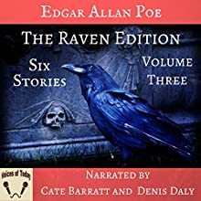 The Raven Edition, Volume 3: Six Stories Audiobook by Edgar Allan Poe Narrated by Denis Daly, Cate Barratt
