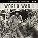 NPR American Chronicles: World War I Radio/TV Program by  NPR Narrated by Rachel Martin