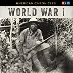 NPR American Chronicles: World War I    NPR