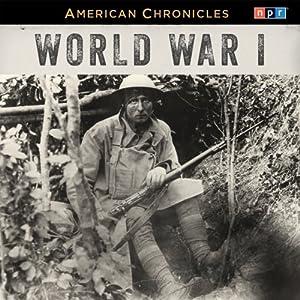 NPR American Chronicles: World War I Radio/TV Program