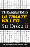 The Times Ultimate Killer Su Doku Book 11: 200 Challenging Puzzles from the Times