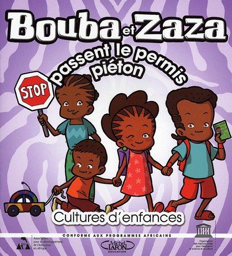 Bouba Et Zaza Passent Le Permis Piéton (Collection Cultures d'enfances) (French Edition)