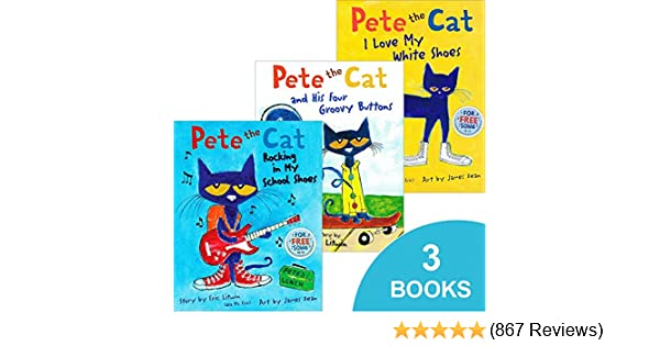 Pete the Cat Set (Pete the Cat I Love My White Shoes, Pete the Cat ...