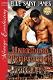 img - for Unbridled Temptation [Montana Double Riders 1] (Siren Publishing Menage Everlasting) book / textbook / text book