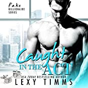 Caught in the Act: BBW Billionaire Romance: Fake Billionaire Series, Book 3 | Lexy Timms