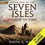 Blood of the Earth: Sovereign of the Seven Isles, Book 4 | David A. Wells