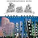 Conversations with Frank Gehry Audiobook by Barbara Isenberg Narrated by Stefan Rudnicki, Marsha Mason, Barbara Isenberg