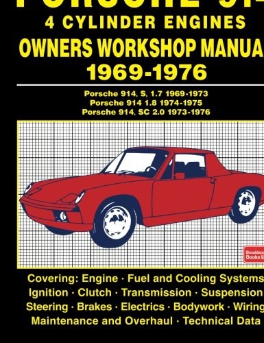 Porsche 914 4 Cylinder Engines Owners Workshop Manual 1969-1976