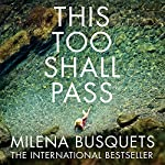 This Too Shall Pass | Milena Busquets,Valerie Miles - translator