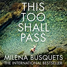 This Too Shall Pass Audiobook by Milena Busquets, Valerie Miles - translator Narrated by Mozhan Marno