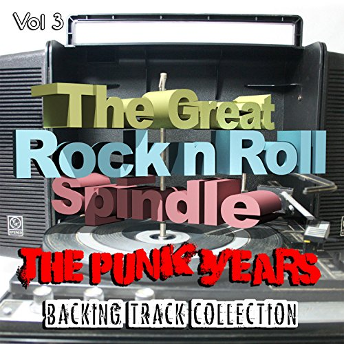 Spindle Collection - The Great Rock and Roll Spindle - The Punk Years, Backing Track Collection, Vol. 3