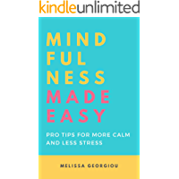 Mindfulness Made Easy: Pro Tips for More Calm and Less Stress
