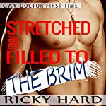 Gay Doctor First Time - Stretched and Filled to the Brim | Ricky Hard