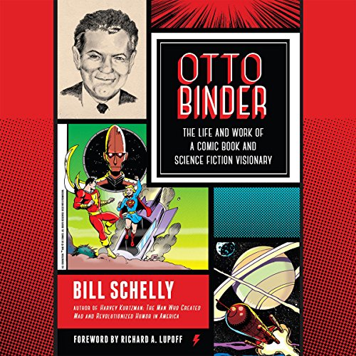 Otto Binder: The Life and Work of a Comic Book and Science Fiction Visionary by North Atlantic Books
