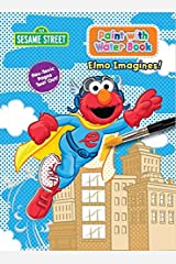 Sesame Street Paint with Water Activity Book - Elmo Imagines Perfect Paperback