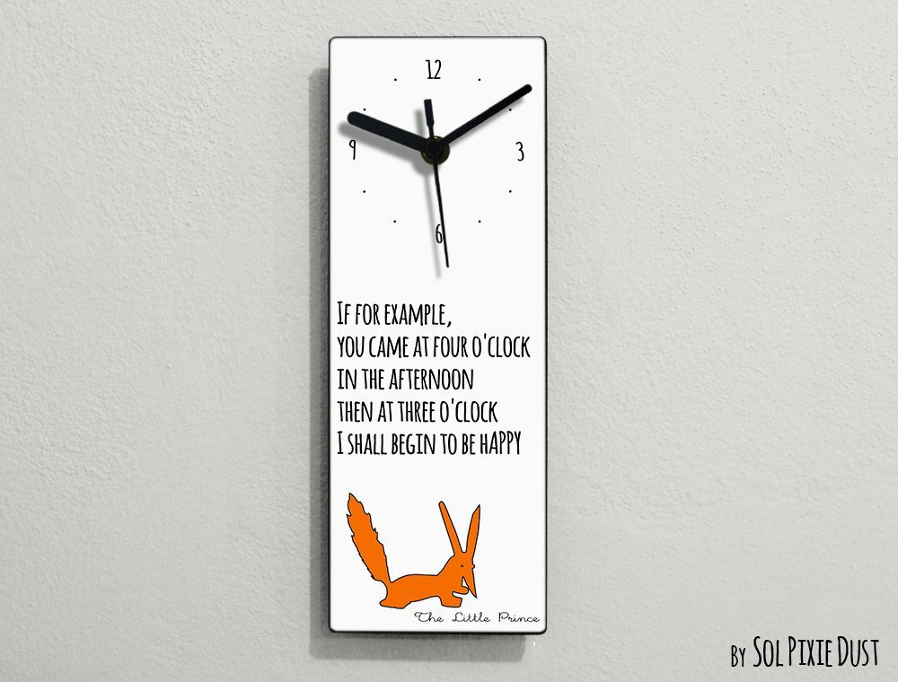 The Little Prince Quotes - Le Petit Prince Quotes -If for example, you came at four o'clock in the afternoon..... - Wall Clock