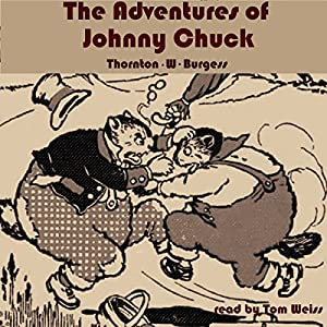 The Adventures of Johnny Chuck Audiobook