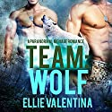 Team: Wolf: A Paranormal Menage Romance Audiobook by Ellie Valentina Narrated by Dallas Jensen