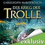 Der Krieg der Trolle | Christoph Hardebusch