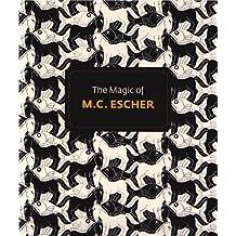 The Magic of M C Escher