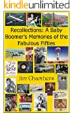 Recollections: A Baby Boomer's Memories of the Fabulous Fifties
