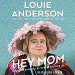 Hey Mom | Louie Anderson