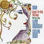 Berio: Recital for  Cathy, Folk Songs
