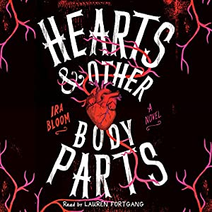 Hearts & Other Body Parts Audiobook
