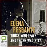 Those Who Leave and Those Who Stay: The Neapolitan Novels, Book 3   Elena Ferrante