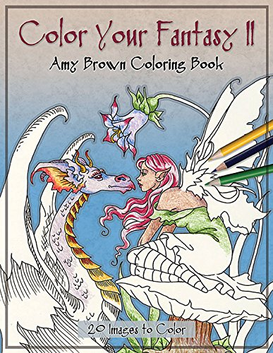 Amy Brown Color Your Fantasy Coloring Book II