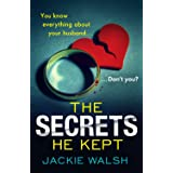The Secrets He Kept: A suspenseful, gripping psychological thriller with a nail-biting ending