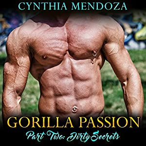 Gorilla Passion, Part Two: Dirty Secrets Audiobook