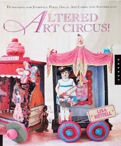 Altered Art Circus: Techniques for Journals, Paper Dolls, Art Cards, and Assemblages Circus Paper Doll